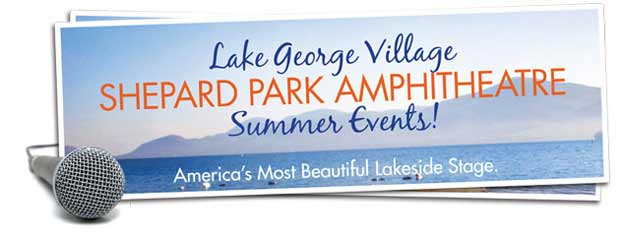 Shepard Park Ampitheatre Concerts & Events in Lake George!