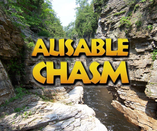 Ausable Chasm text with canyon in the background