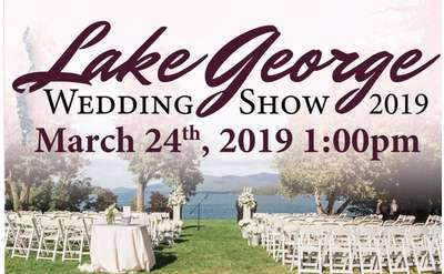 Lake George wedding Show 2019 March 24th 2019 at 1:00pm