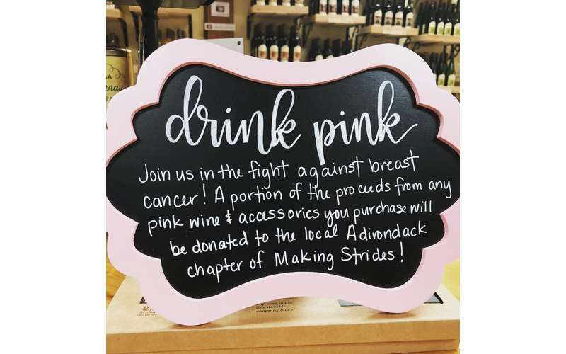 Our 7th Annual Drink Pink Fundraiser will benefit Making Strides Against Breast Cancer of the ADKs