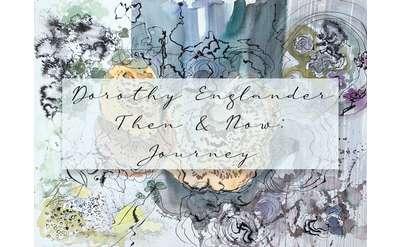 """Floral Event Postcard Titled """"Dorothy Englander Then & Now: Journey"""
