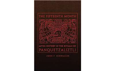 the cover of The Fifteenth Month: Aztec History in the Rituals of Panquetzaliztli