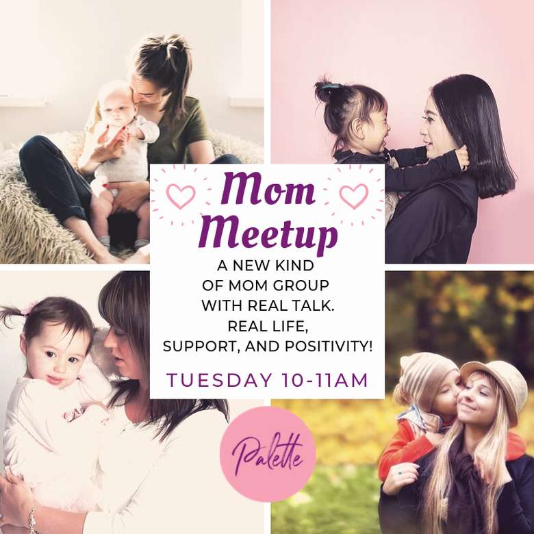 Mom Meetup at Palette