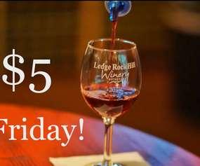 $5 Friday at Ledge Rock Hill Winery