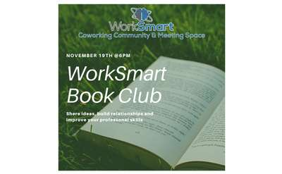 Picture of a book with business logo, WorkSmart Book Club, November 19th @6pm share ideas, build relationships , improve professional skills