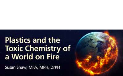 Plastic & the Toxic Chemistry of a World on Fire
