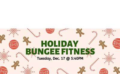 Holiday Bungee Fitness Tuesday December 17th at 5:40pm