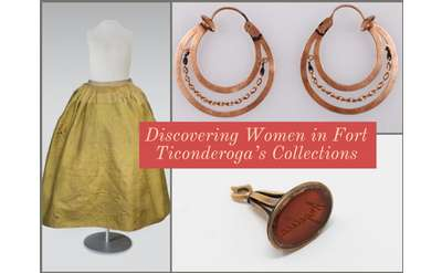 A silk quilted petticoat, a pair of earrings, and a wax stamp from Fort Ticonderoga's collections.