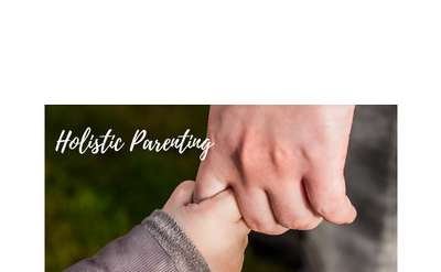 Holistic Parenting