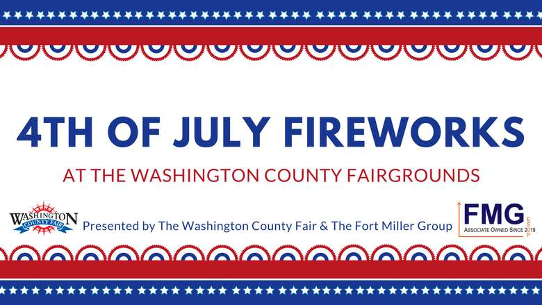 red white and blue banner that says 4th of july fireworks at the washington county fairgrounds