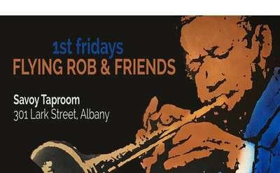 1st Fridays w/Flying Rob & Friends