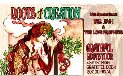 Roots of Creation w/ Dr. Jah & The Love Prophets