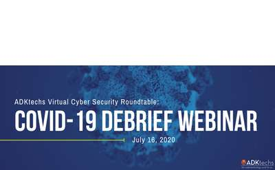 ADKtechs Cyber Security Roundtable: COVID-19 Debrief