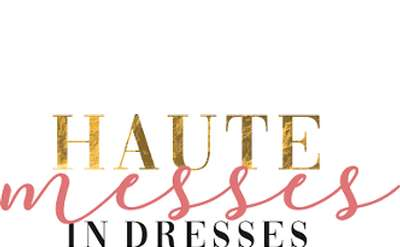 Haute Messes in Dresses logo