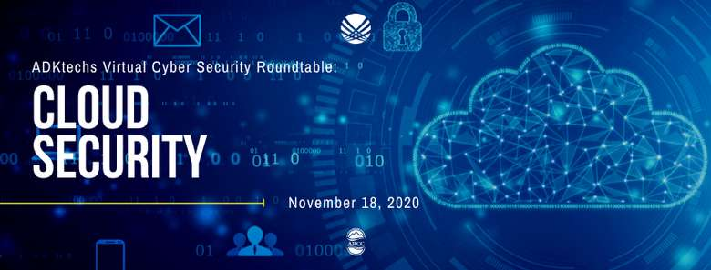 ADKtechs Cyber Security Roundtable: Cloud Security