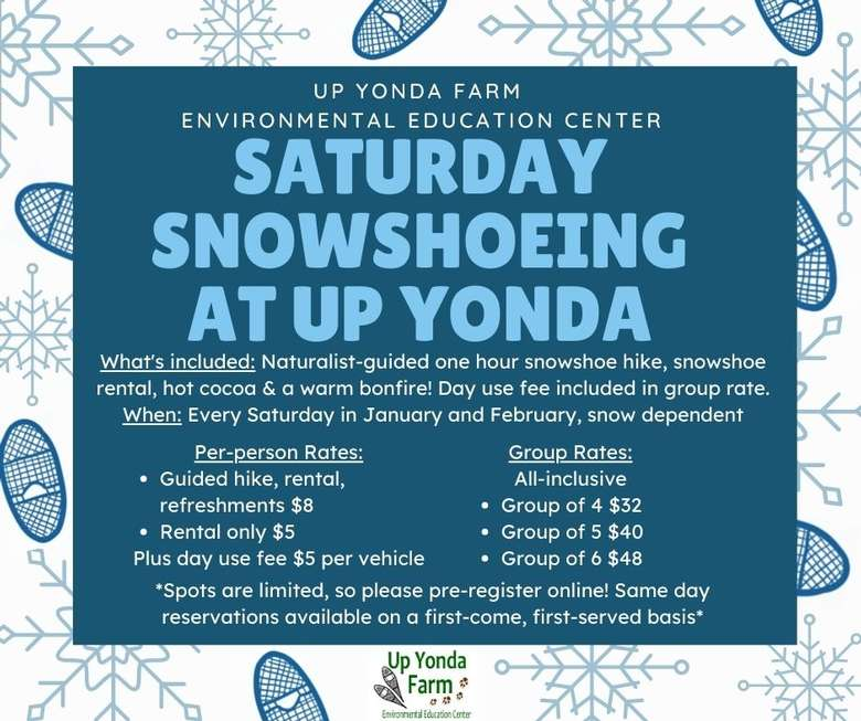 Saturday Snowshoe at Up Yonda Farm! Individual rate (program and rental) is $8 plus $5 per vehicle Day Use Fee, group rates start at $32 for a group of 4.