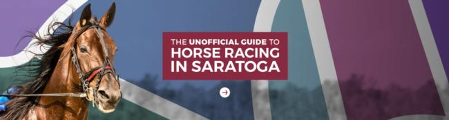 The Unofficial Guide To Horse Racing In Saratoga